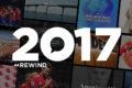 Rewind 2017: Lo Más Destacado Del Año